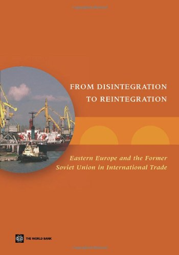 From Disintegration to Reintegration: Eastern Europe and the Former Soviet Union in International ...