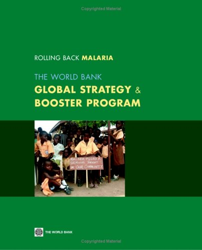 Rolling Back Malaria: The World Bank Global Strategy & Booster Program: World Bank