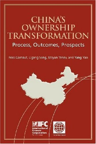 China's Ownership Transformation: Process, Outcomes, Prospects: Ligang Song