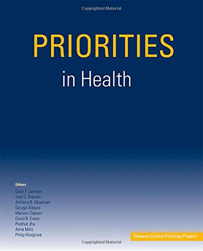 Priorities in Health: Disease Control Priorities Companion: Editor-Dean T. Jamison;