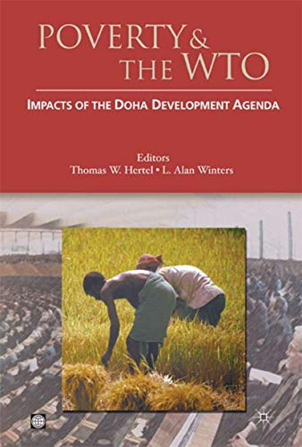 Poverty and the WTO: Impacts of the Doha Development Agenda