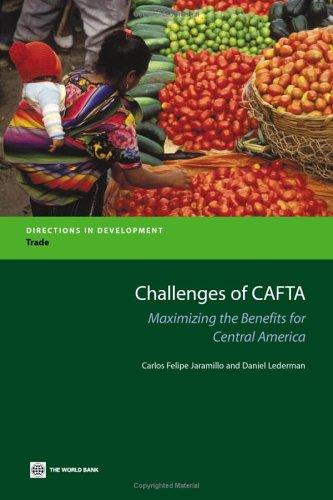 Challenges of CAFTA: Maximizing the Benefits for Central America (Directions in Development) (9780821364444) by Lederman, Daniel; Jaramillo, C. Felipe; Bussolo, Maurizio; Gould, David; Andrew, Mason