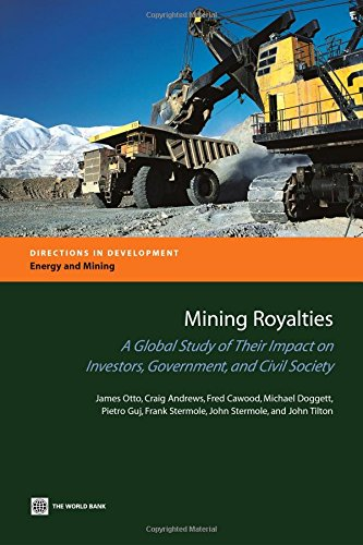 Mining Royalties: A Global Study of their: Otto, James, Guj,
