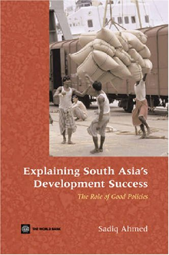 9780821365991: Explaining South Asia's Development Success: The Role of Good Policies
