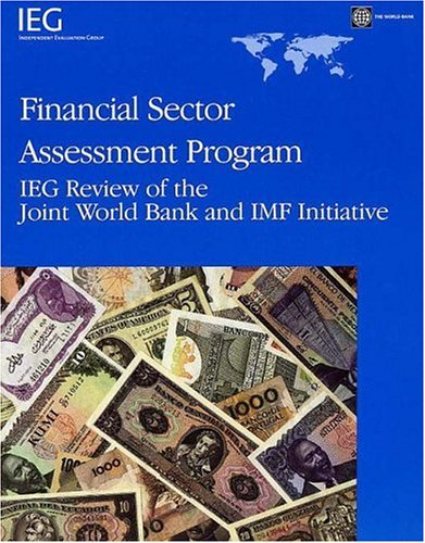 9780821366523: Financial Sector Assessment Program: IEG Review of the Joint World Bank and IMF Initiative (Independent Evaluation Group Studies)