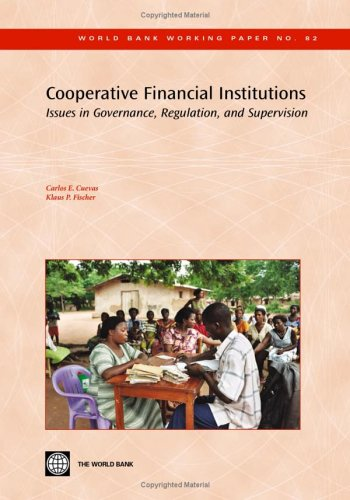 9780821366844: Cooperative Financial Institutions: Issues in Governance, Regulation, and Supervision (World Bank Working Papers)