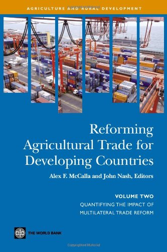 Reforming Agricultural Trade for Developing Countries, Volume Two: Alex F. McCalla, John Nash