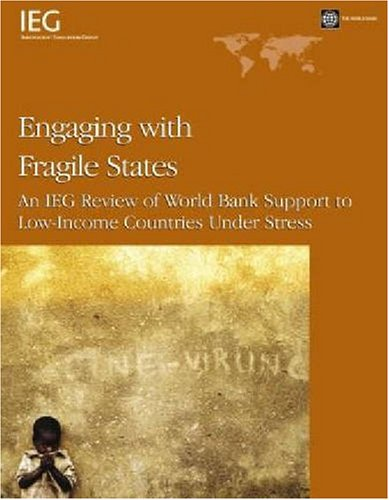 9780821368473: Engaging with Fragile States: An IEG Review of World Bank Support to Low-Income Countries Under Stress (Independent Evaluation Group Studies)