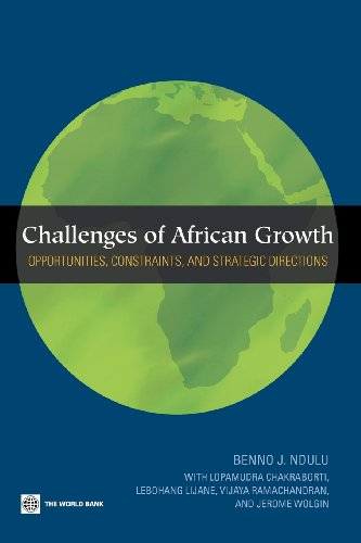 Challenges of African Growth: Opportunities, Constraints, and: Benno J. Ndulu;