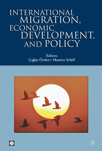 International Migration, Economic Development & Policy (Trade: Schiff, Maurice
