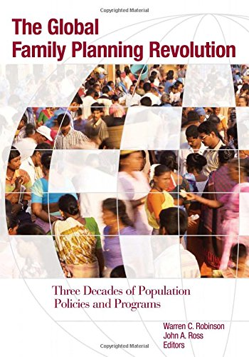 9780821369517: The Global Family Planning Revolution: Three Decades of Population Policies and Programs (Moving Out of Poverty)