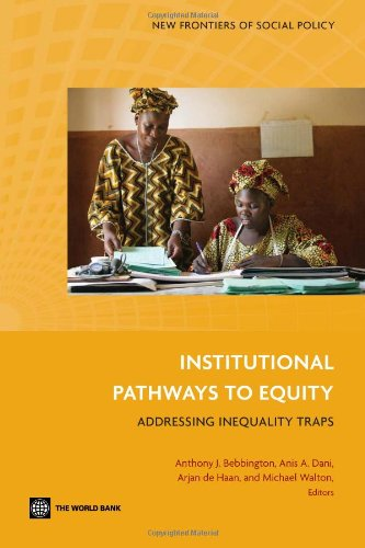 Institutional Pathways to Equity: Addressing Inequality Traps: Michael Walton, Anthony