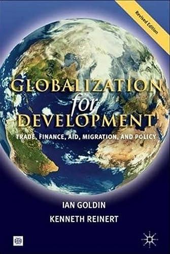 9780821370308: Globalization for Development: Trade, Finance, Aid, Migration, and Policy (Trade and Development Series)