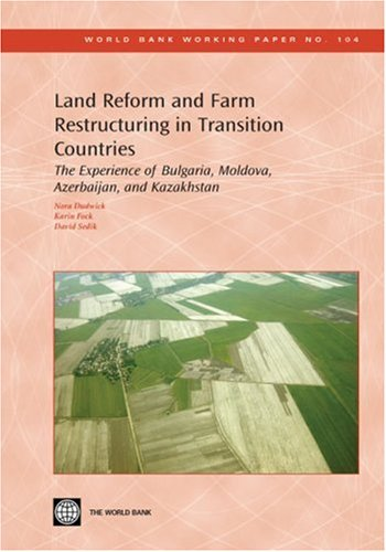 Land Reform and Farm Restructuring in Transition Countries: The Experience of Bulgaria, Moldova, ...
