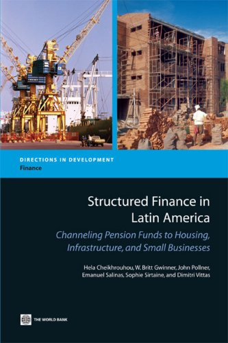 9780821371398: Structured Finance in Latin America: Channeling Pension Funds to Housing, Infrastructure, and Small Businesses (Directions in Development)