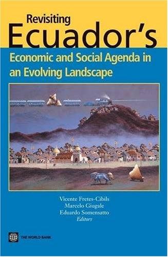 9780821371459: Revisiting Ecuador's Economic and Social Agenda in an Evolving Landscape
