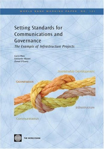 9780821371695: Setting Standards for Communications and Governance: The Example of Infrastructure Projects (World Bank Working Papers)
