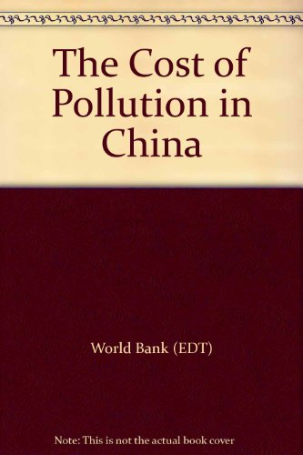 9780821372098: The Cost of Pollution in China