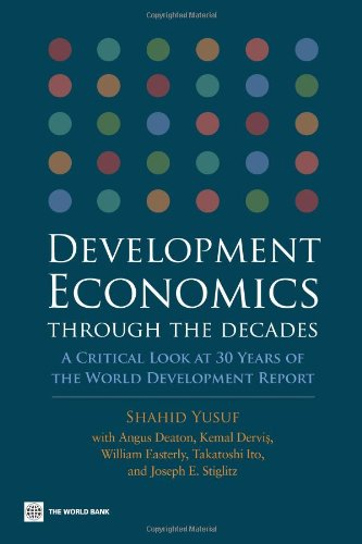 9780821372555: Development Economics Through The Decades: A Critical Look at 30 Years of The World Development Report