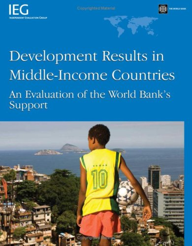9780821372876: Development Results in Middle-Income Countries: An Evaluation of World Bank's Support (Independent Evaluation Group Studies)