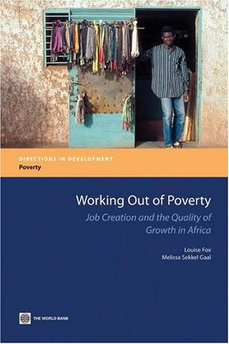 9780821374429: Working Out of Poverty: Job Creation and the Quality of Growth in Africa (Directions in Development)