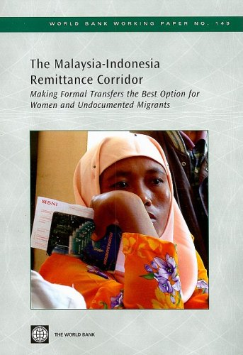 9780821375778: The Malaysia-Indonesia Remittance Corridor: Making Formal Transfers the Best Option for Women and Undocumented Migrants (World Bank Working Papers)