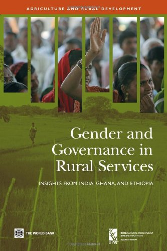 Gender and Governance in Rural Services Insights from India, Ghana, and Ethiopia Agriculture and ...