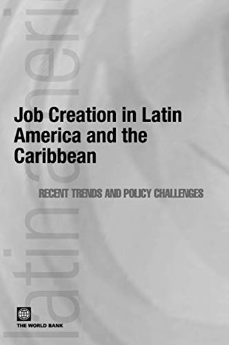 9780821376881: Job Creation in Latin America and the Caribbean: Recent Trends and Policy Challenges (Latin American Development Forum)