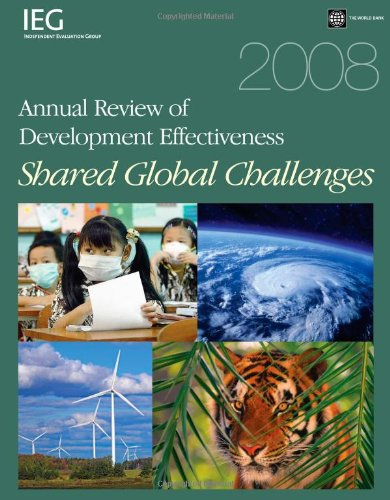 9780821377147: 2008 Annual Review of Development Effectiveness: Shared Global Challenges (Independent Evaluation Group Studies)