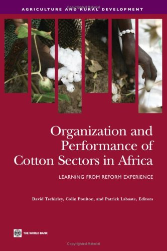 Organization and Performance of Cotton Sectors in Africa Learning from Reform Experience ...