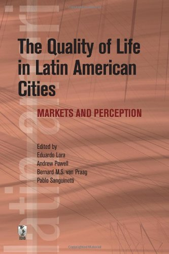 The Quality of Life in Latin American Cities: Markets and Perception (Latin American Development ...