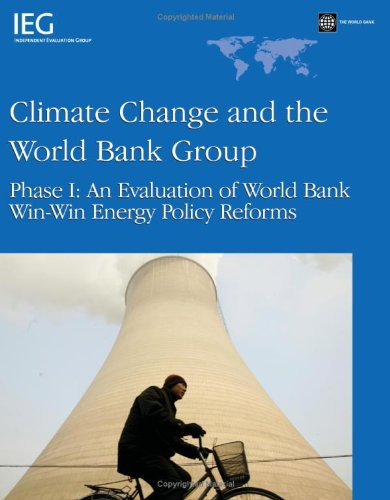 9780821378502: Climate Change and the World Bank Group Phase 1: An Evaluation of World Bank Win-Win Energy Policy Reforms