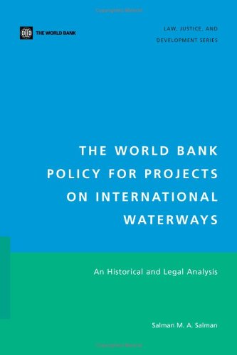 9780821379530: The World Bank Policy for Projects on International Waterways: An Historical and Legal Analysis (Law, Justice, and Development Series)