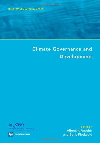 Climate Governance and Development: Berlin Workshop Series 2010: Ansohn, Albrecht (ed); Pleskovic, ...