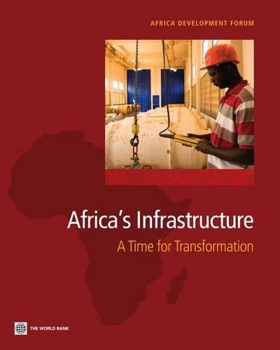 9780821380413: Africa's Infrastructure: A Time for Transformation (Africa Development Forum)