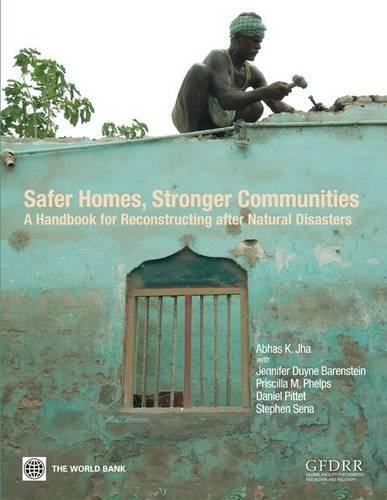 Safer Homes, Stronger Communities: A Handbook for: Abhas K. Jha,