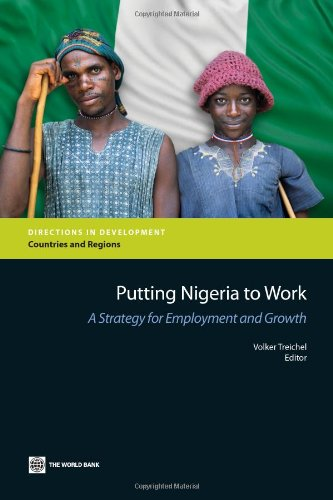 9780821380727: Putting Nigeria to Work: A Strategy for Employment and Growth (Directions in Development)