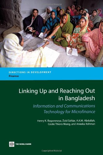 9780821381755: Linking Up and Reaching Out in Bangladesh: Information and Communications Technology for Microfinance (Directions in Development)
