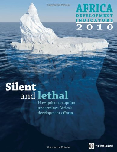 9780821382028: Africa Development Indicators 2010: Silent and Lethal: How Quiet Corruption Undermines Africa's Development Efforts (African Development Indicators)