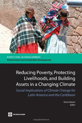 9780821382387: Reducing Poverty, Protecting Livelihoods, and Building Assets in a Changing Climate: Social Implications of Climate Change for Latin America and the Caribbean (Directions in Development)