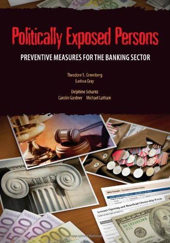 Politically Exposed Persons: Preventive Measures for the Banking Sector (StAR Initiative) (0821382497) by Theodore S. Greenberg; Larissa Gray; Delphine Schantz; Carolin Gardner; Michael Latham