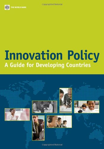 Innovation Policy A Guide for Developing Countries: World Bank