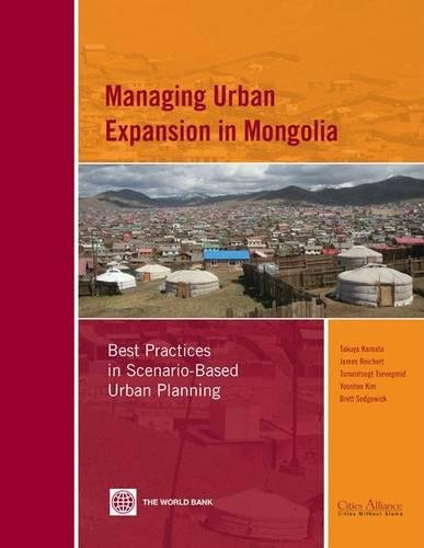 Managing Urban Expansion in Mongolia: Best Practices: Takuya Kamata, James