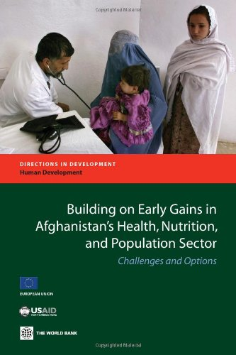 Building on Early Gains in Afghanistan's Health, Nutrition, and Population Sector: Challenges ...