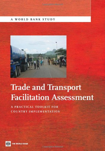 9780821384121: Trade and Transport Facilitation Assessment: A Practical Toolkit for Country Implementation (World Bank Studies)