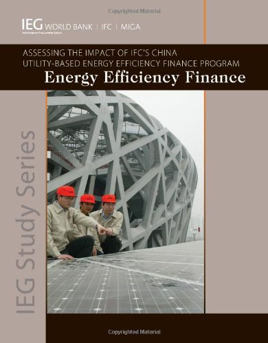 Energy Efficiency Finance: Assessing the Impact of Ifc's China Utility-Based Energy Efficiency...