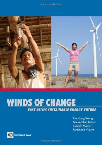 Winds of Change: East Asia's Sustainable Energy Future: Wang, Xiaodong (ed); Berrah, ...