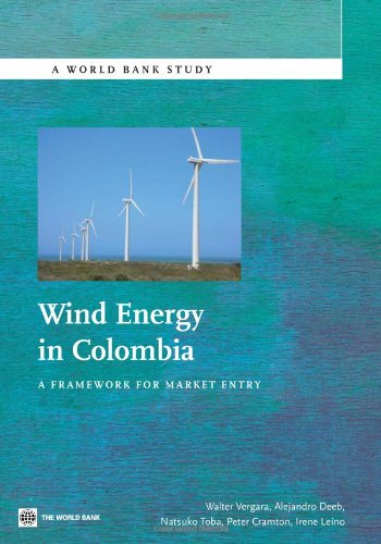 Wind Energy in Colombia: A Framework for: Walter Vergara, Alejandro
