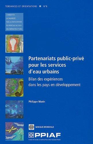9780821385067: Partenariats public-privé pour les services d'eau urbains: Bilan des expériences dans les pays en développement (Trends and Policy Options (PPIAF)) (French Edition)