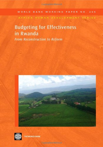 Budgeting for Effectiveness in Rwanda: From Reconstruction: The World Bank,